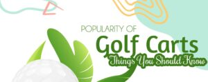 Golf Carts Popularity